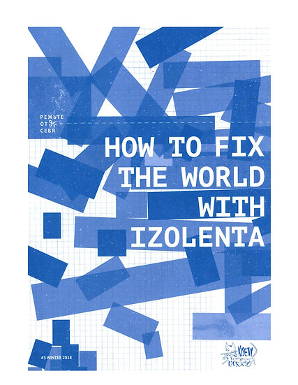 How to Fix the World With Izolenta