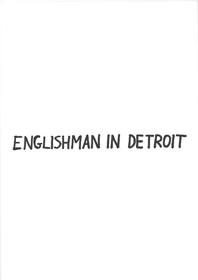 Englishman in Detroit