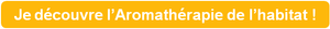 Aromathérapie de l'habitat - CTA