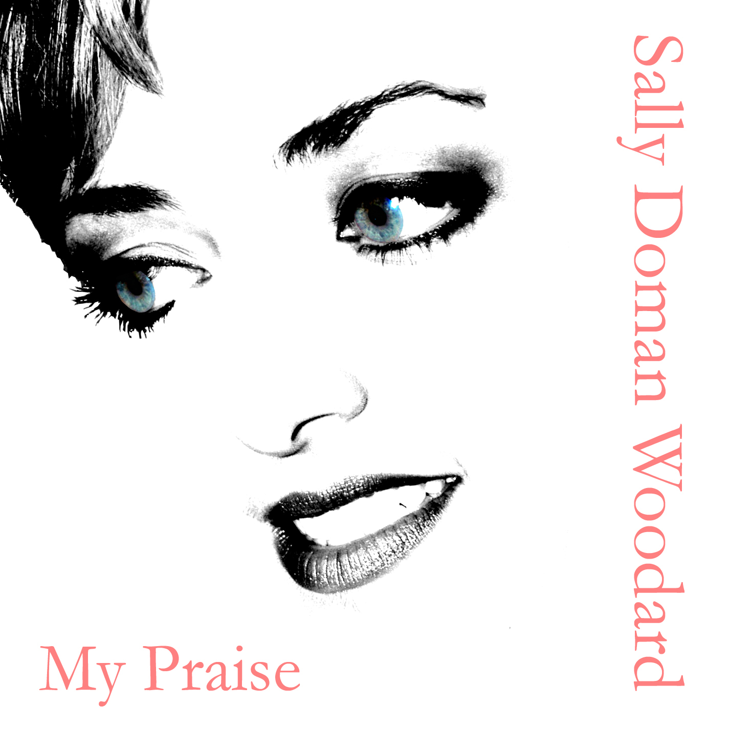 Sally Doman Woodard - 'My Praise'