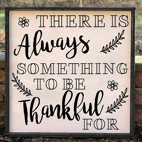Always something to be Thankful for