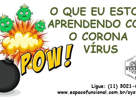 O que eu estou aprendendo com o Cornona vírus.