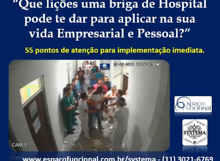 Que lições uma briga de Hospital pode te dar para aplicar na sua vida Empresarial e Pessoal ?