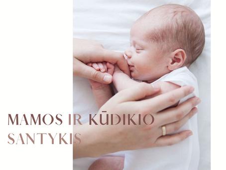 Kodėl santykis tarp kūdikio ir mamos yra svarbus tolimesniam žmogaus gyvenimui?