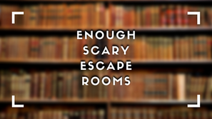 Enough Scary Rooms (Opinion)