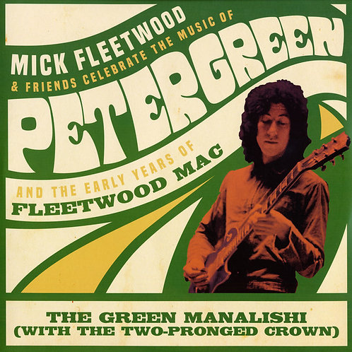 Mick Fleetwood & Friends – The Green Manalishi (With The Two-Prong Crown)
