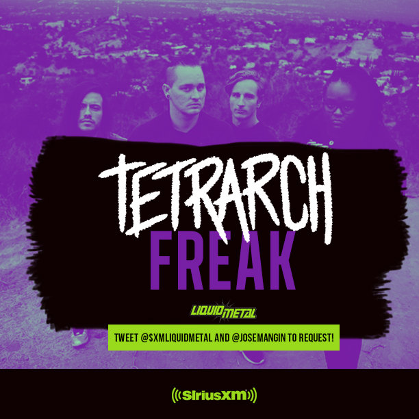 FREAK is now on Sirius XM Liquid Metal | TETRARCH : OFFICIAL SITE