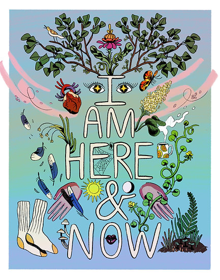 I Am Here & Now Print