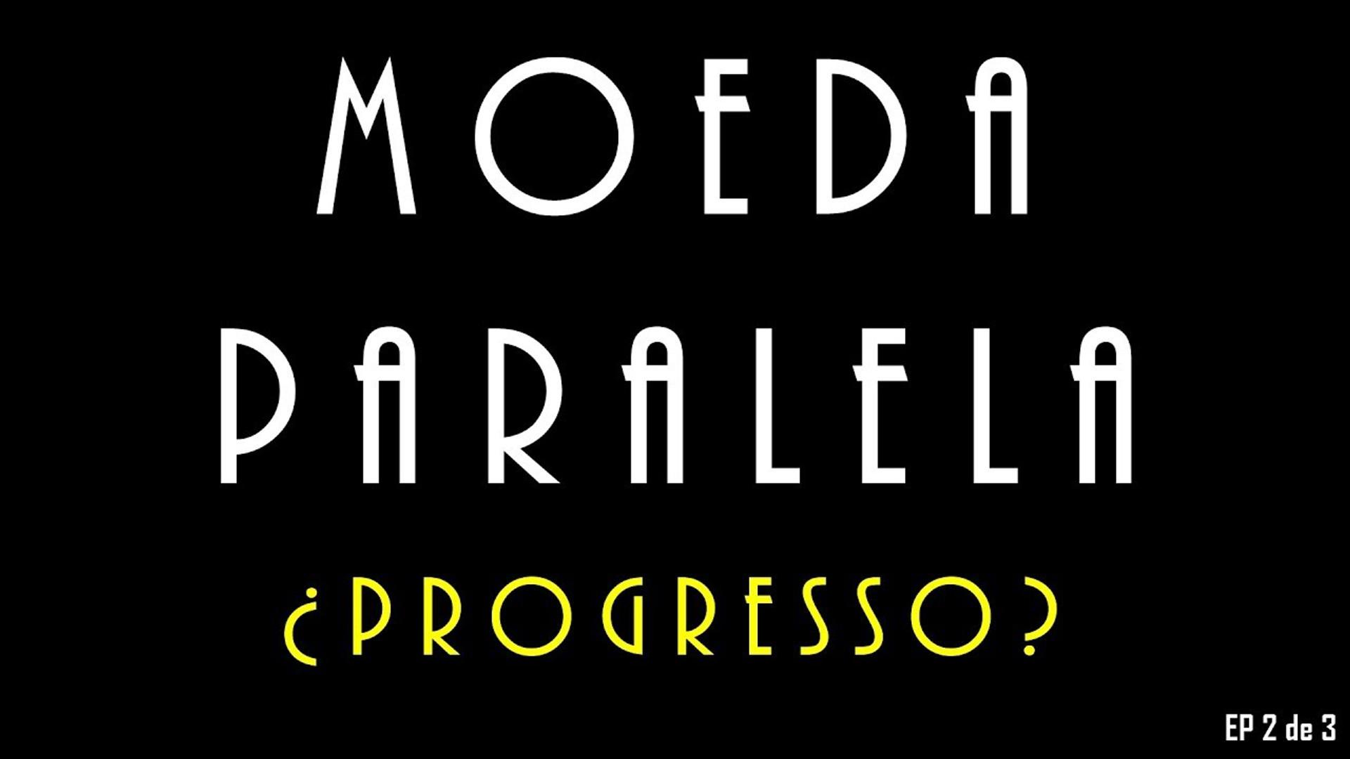 """Moeda Paralela - A História do EP """"¿Progresso?"""" (2018)"""
