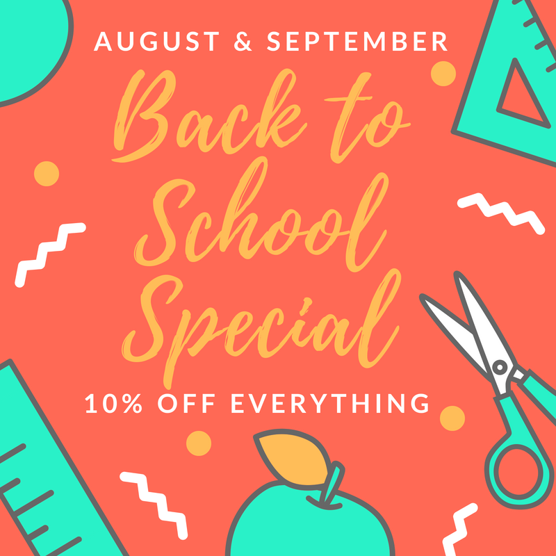 Back to School Special - 10% off EVERYTHING
