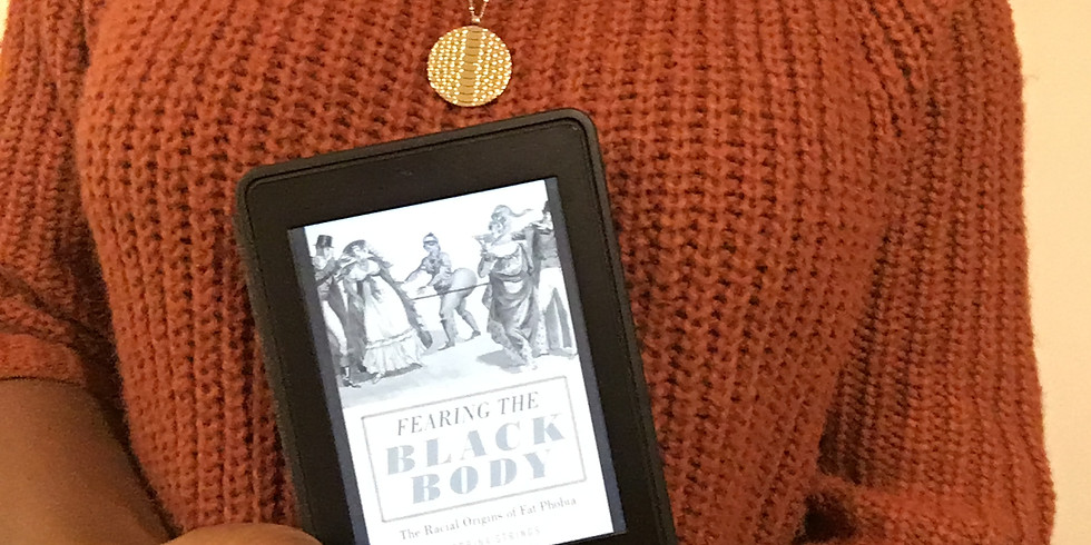 Book Club - Fearing the Black Body: The Racial Origins of Fat Phobia