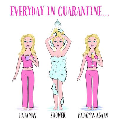 """Everyday in Quarantine"""