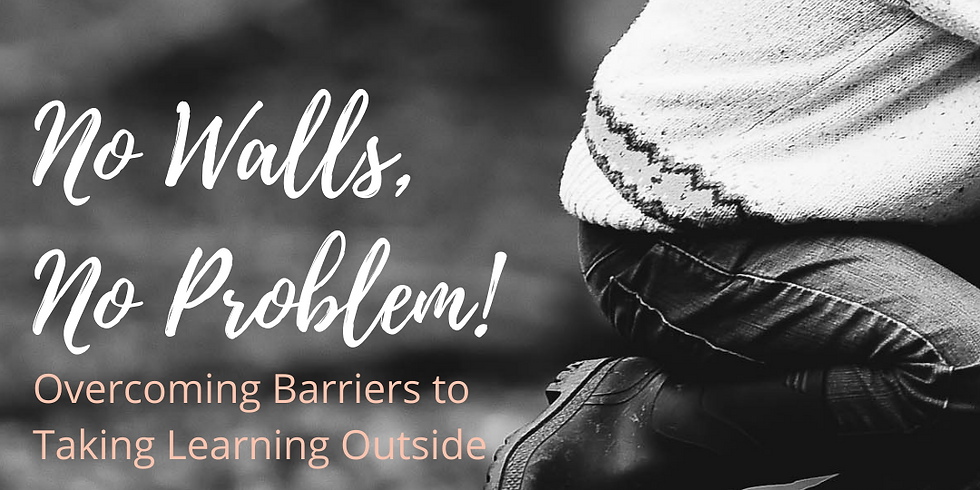 No Walls, No Problem! Overcoming Barriers to Taking Learning Outside