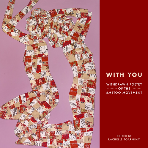 With You: Withdrawn Poetry of the #MeToo Movement