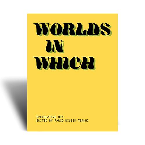 Worlds in Which: Speculative Mix