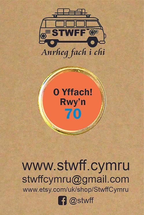Bathodyn 'O yffach! Rwy'n 70'