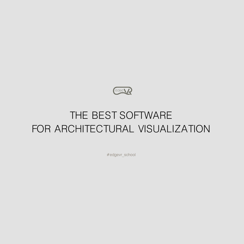 The best sofware for architectural visualization