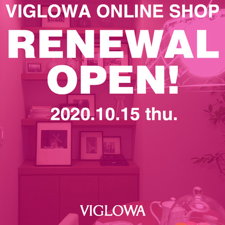 VIGLOWA ONLINE SHOP RENEWAL OPEN!