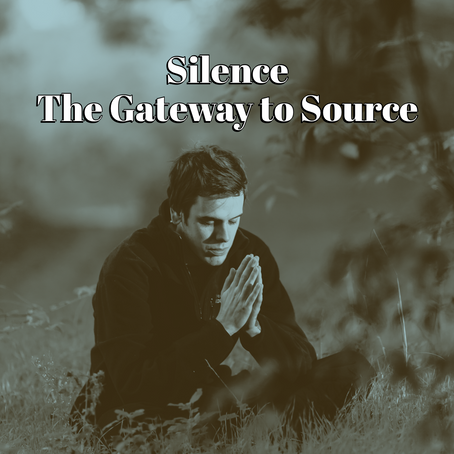 Silence - The Gateway to Source