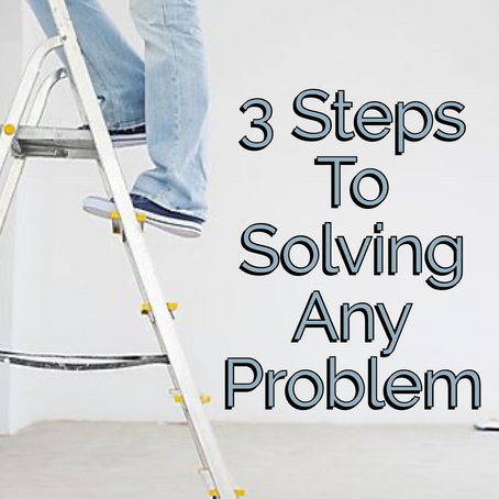 3 Steps To Solve Any Problem