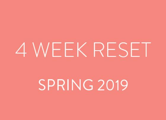 4 Week Reset - Spring 2019