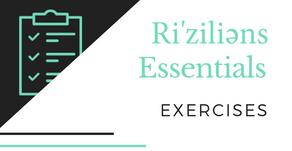 Ri'ziliens Essentials - Exercises