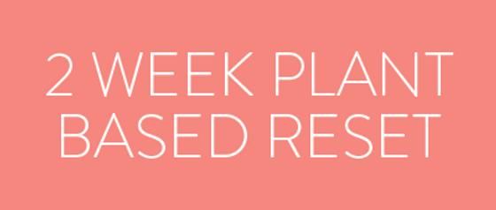 2 Week Plant Based Reset