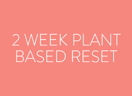 2 Week Plant Based Reset