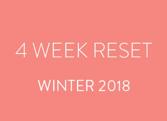 4 Week Reset - Winter 2018