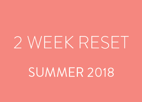 2 Week Reset - Summer 2018