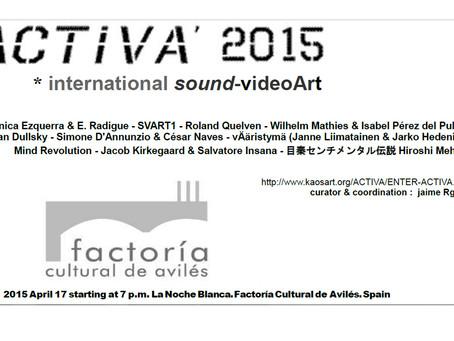 ACTIVA 2015 international sound Video art in Aviles, Spain