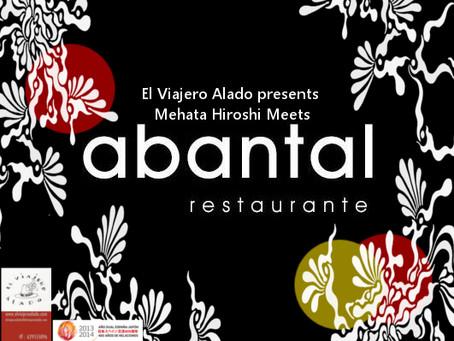 El Viajero Alado Presents : Mehata Hiroshi meets abantal restaurante