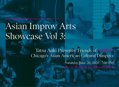 Online Live Performance at Asian Improv aRts Showcase Volume 3on HotHouseGlobal