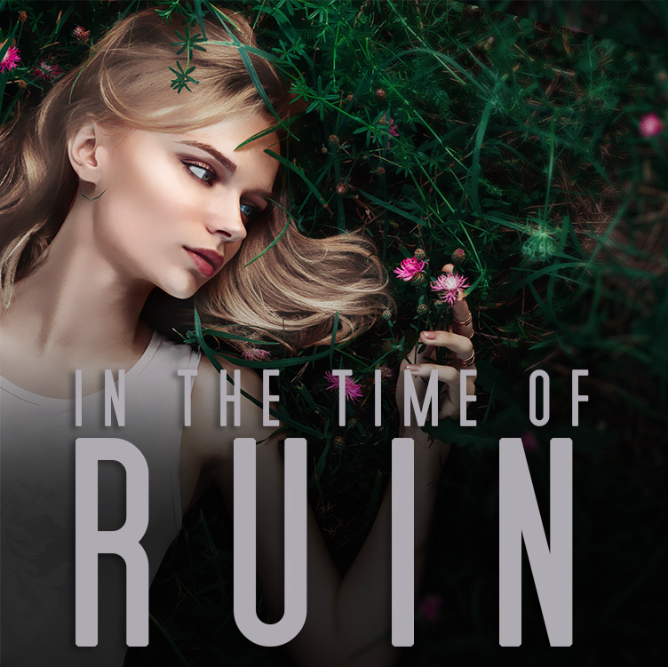 In the Time of Ruin