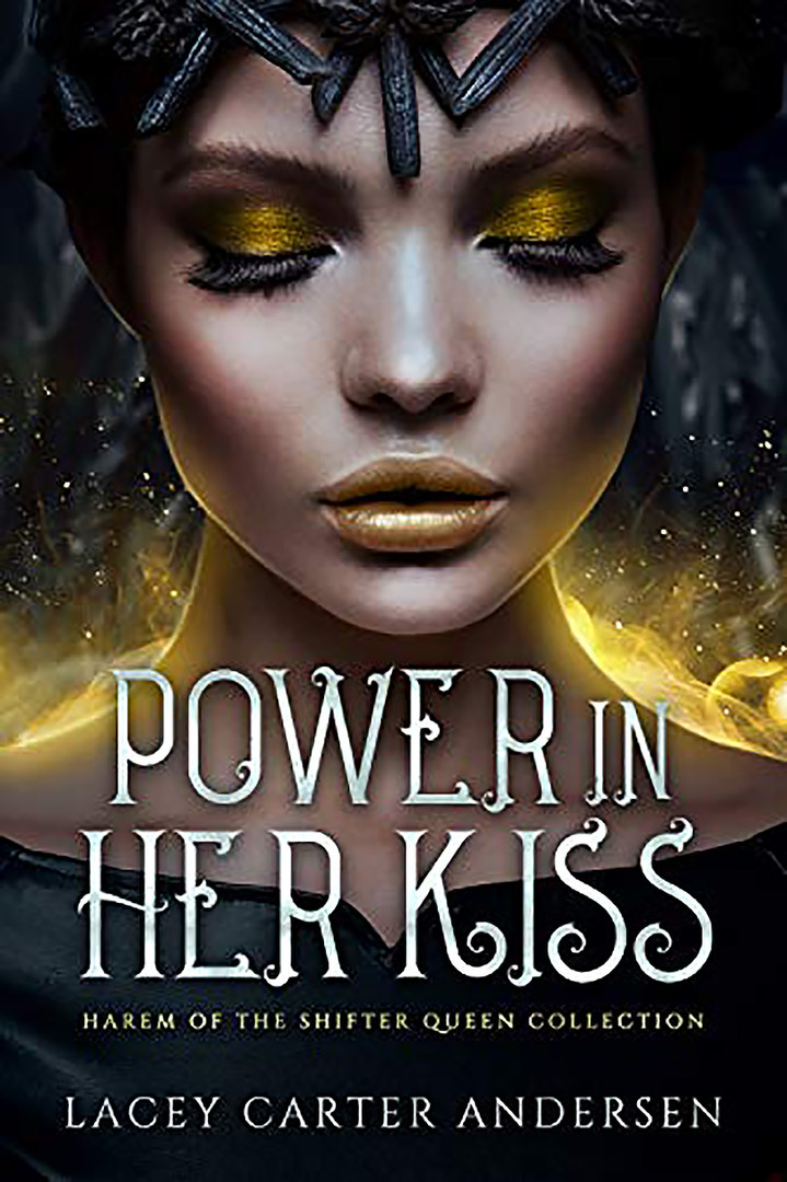 Power In Her Kiss: Harem of The Shifter Queen Collection