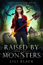 How I Kill: Raised by Monsters