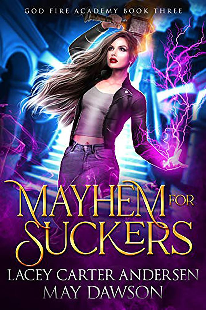 Mayhem for Suckers