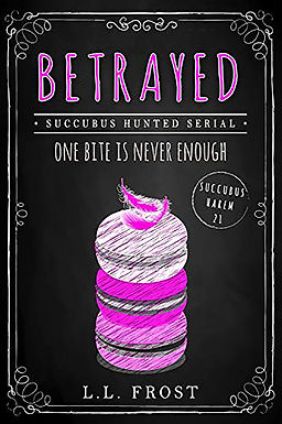 Betrayed: Succubus Hunted Serial