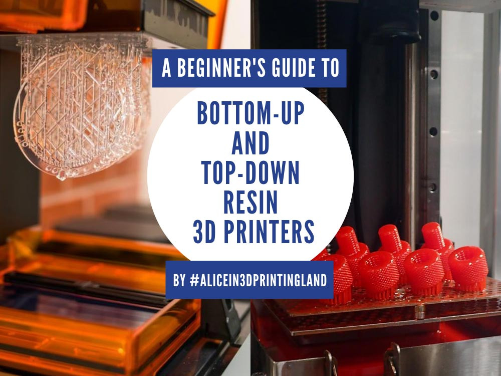 A Beginners Guide to Bottom-up and Top-Down Resin 3D printers