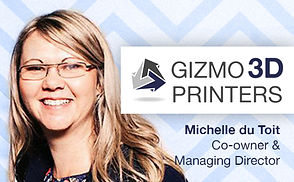 Michelle du Toit, Managing Director and Co-owner of Gizmo 3D Printers