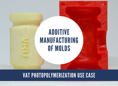 Additive Manufacturing of Molds | Vat Photopolymerization Use Case