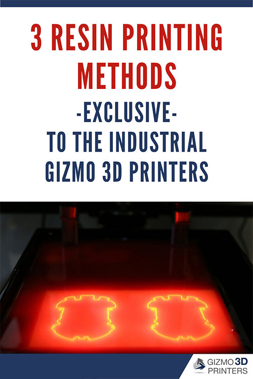 3 resin printing methods exclusive to the industrial DLP 3D printer of Gizmo 3D