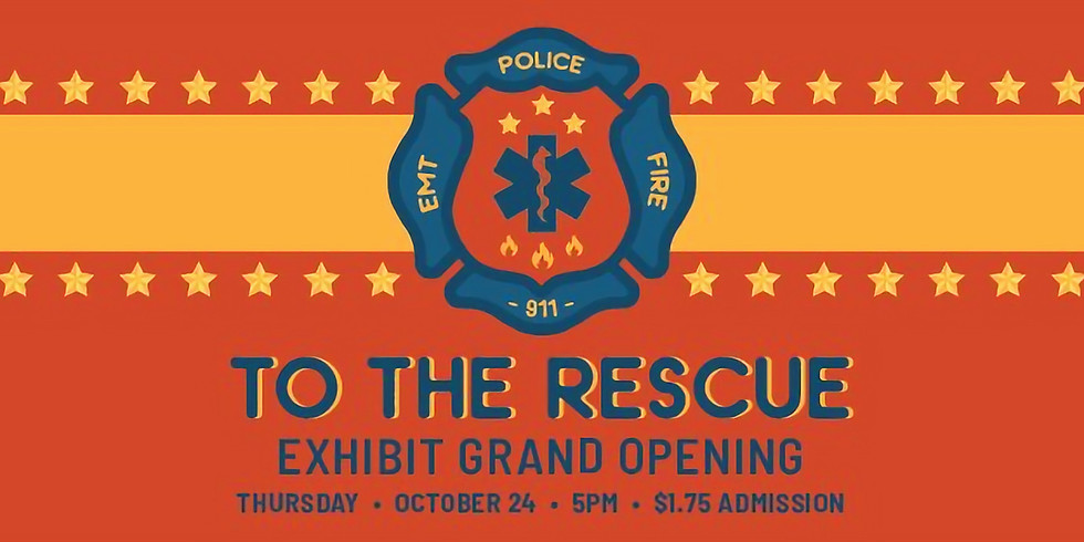 To The Rescue: Exhibit Opening