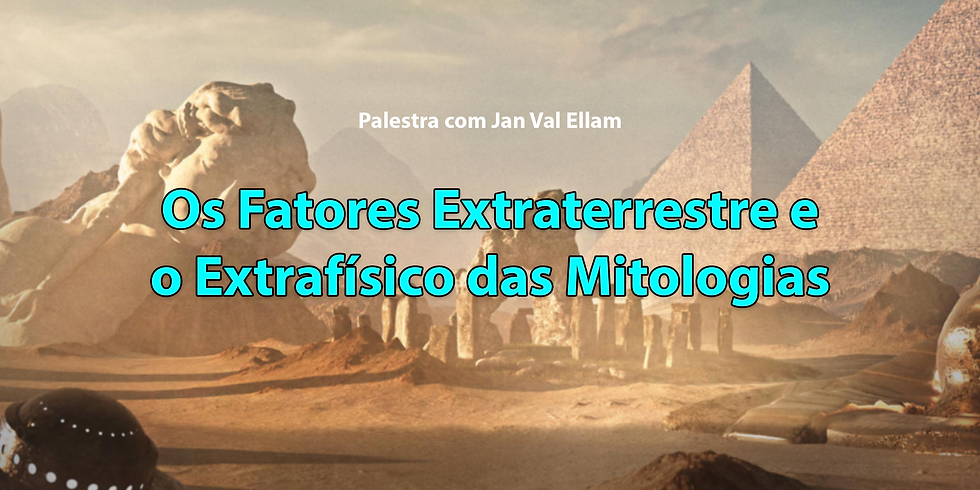 Os Fatores Extraterrestre e Extreafísico das Mitologias