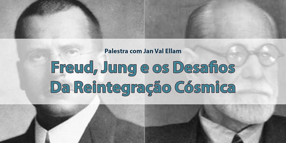 Freud, Jung e os Desafios da Reintegração Cósmica