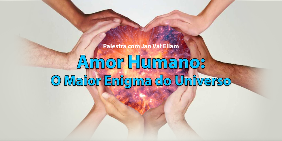 Amor Humano: O Maior Enigma do Universo