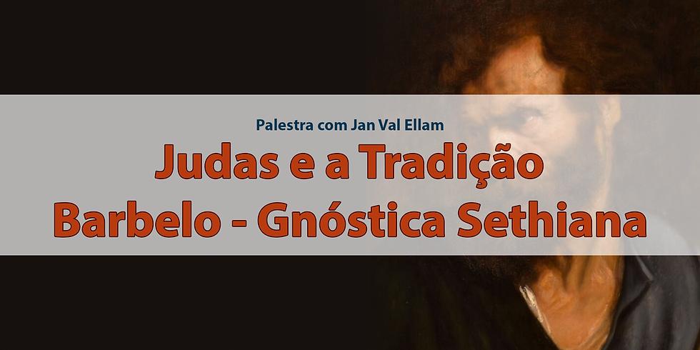 Judas e a Tradição Barbelo-Gnóstica Sethiana