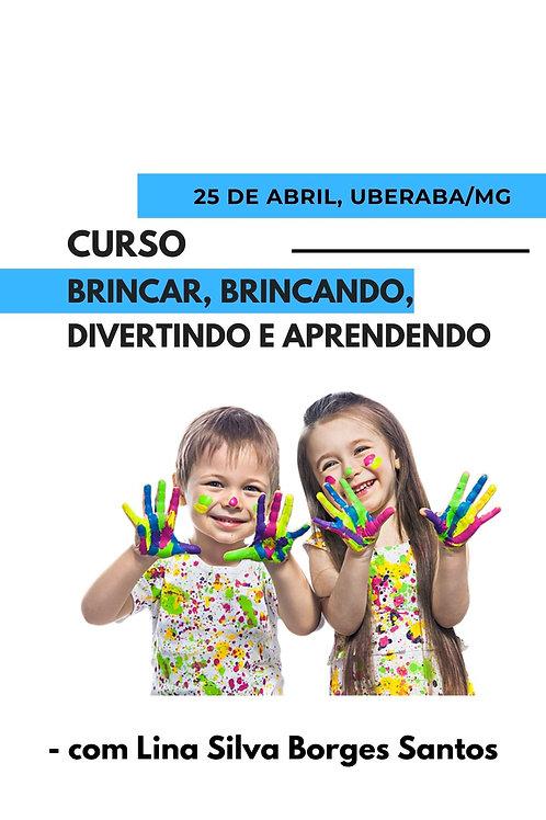 Brincar, brincando, divertindo e aprendendo - com Lina Santos
