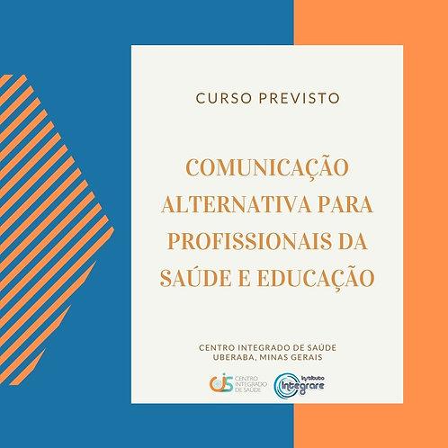 Comunicação Alternativa para profissionais da Saúde e Educação