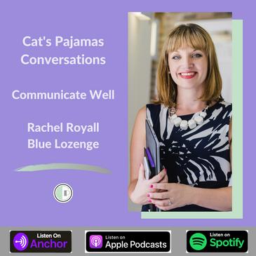 Communicate Well podcast - Rachel Royall